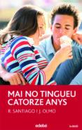 MAI NO TINGUEU CATORZE ANYS - 9788423688289 - ROBERTO SANTIAGO