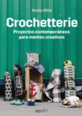 CROCHETTERIE: PROYECTOS CONTEMPORANEOS PARA MENTES CREATIVAS - 9788425230189 - MOLLA MILLS