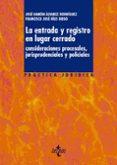 LA ENTRADA Y REGISTRO EN LUGAR CERRADO: CONSIDERACIONES PROCESALE S, JURISPRUDENCIALES Y POLICIALES - 9788430948789 - JOSE RAMON ALVAREZ RODRIGUEZ