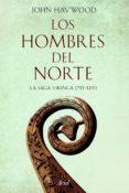 LOS HOMBRES DEL NORTE: LA SAGA VIKINGA (793-1241) - 9788434423589 - JOHN HAYWOOD
