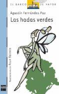 LAS HADAS VERDES - 9788434870789 - AGUSTIN FERNANDEZ PAZ