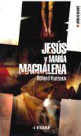 JESUS Y MARIA MAGDALENA (BIBLIOTECA JESUS DE NAZARET) - 9788441416789 - ROLAND HUREAUX