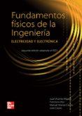 FUNDAMENTOS FISICOS DE LA INGENIERIA: ELECTRICIDAD Y ELECTRONICA (2º ED) - 9788448174989 - VV.AA.