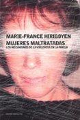 MUJERES MALTRATADAS: LOS MECANISMOS DE LA VIOLENCIA EN LA PAREJA - 9788449318689 - MARIE-FRANCE HIRIGOYEN