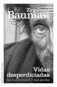 VIDAS DESPERDICIADAS: LA MODERNIDAD Y SUS PARIAS - 9788449329289 - ZYGMUNT BAUMAN
