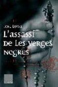 L ASSASSI DE LES VERGES NEGRES - 9788466407489 - TONI LEYVA