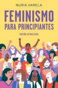 feminismo para principiantes (edición actualizada) (ebook)-nuria varela-9788466665889