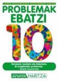 PROBLEMAK EBATZI 10 (LEHEN HEZKUNTZAKO. HIRUGARREN ZIKLOA) - 9788466746489 - VV.AA.