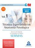 TECNICO ESPECIALISTA EN ANATOMIA PATOLOGICA DEL SERVICIO DE SALUD DE LA COMUNIDAD DE MADRID: TEMARIO ESPECIFICO: VOLUMEN 1 - 9788467676389 - VV.AA.