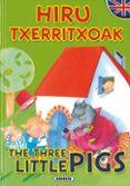 HIRU TXERRITXOAK / THE THREE LITTLE PIGS (IPUIN ELEBIDUNAK) - 9788467707489 - VV.AA.