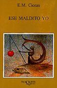 ESE MALDITO YO - 9788472230989 - EMILE MICHEL CIORAN