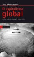 EL CAPITALISMO GLOBAL: LIMITES AL DESARROLLO Y A LA COOPERACION - 9788474264289 - JAVIER MARTINEZ PEINADO