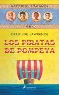 MISTERIOS ROMANOS III :LOS PIRATAS DE POMPEYA - 9788478887989 - CAROLINE LAWRENCE