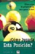 COMO JUGARIA ESTA POSICION - 9788479022389 - GEORGE FELS