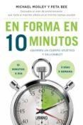 EN FORMA EN 10 MINUTOS - 9788479538989 - MICHAEL MOSLEY
