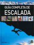 GUIA COMPLETA DE ESCALADA - 9788480191289 - PETE HILL