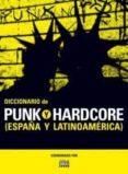 DICCIONARIO DE PUNK Y HARDCORE - 9788480488389 - VV.AA.