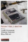 SOBRE VIDA Y DESTINO - 9788481096989 - VASILI GROSSMAN