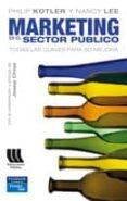 marketing en el sector publico: todas las claves para su mejora-philip kotler-nancy lee-9788483223789