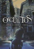 OCULTOS - 9788484418689 - JORDI SIERRA I FABRA