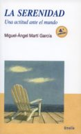 LA SERENIDAD (3ª ED.) - 9788484691389 - MIGUEL-ANGEL MARTI GARCIA
