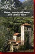 MONJES Y MONASTERIOS HISPANOS EN LA ALTA EDAD MEDIA - 9788489483989 - VV.AA.