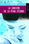 LA CANCION DE LA PENA ETERNA: RELATOS INTEMPORALES DE NUESTRA CON STANTE BUSQUEDA DE LA TRANSFORMACION INDIVIDUAL Y DE LA BELLEZA - 9788489624689 - WANG ANYI
