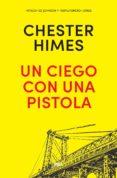 un ciego con una pistola (ebook)-chester himes-9788490568989