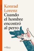 cuando el hombre encontró al perro (ebook)-konrad lorenz-9788490666289