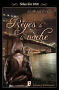 REYES DE LA NOCHE (CIUDAD DE REYES 2) (EBOOK) - 9788490691489 - MARIAH EVANS
