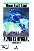 ALVIN EL OFICIAL (SAGA ALVIN MAKER 4) - 9788490702789 - ORSON SCOTT CARD