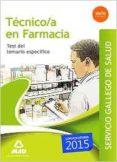 TECNICO EN FARMACIA DEL SERVICIO GALLEGO DE SALUD. TEST DEL TEMARIO ESPECIFICO - 9788490934289 - VV.AA.