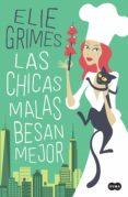 las chicas malas besan mejor (ebook)-elie grimes-9788491292289