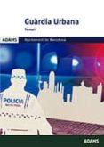 GUARDIA URBANA AJUNTAMENT DE BARCELONA CULTURA GENERAL TEMARI I QÜESTIONARI - 9788491475989 - VV.AA.