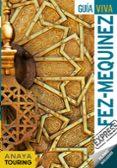 FEZ Y MEQUINEZ 2019 (GUIA VIVA EXPRESS) - 9788491581789 - FRANCISCO SANCHEZ RUIZ