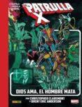 LA PATRULLA-X. DIOS AMA EL HOMBRE MATA - 9788491675389 - VV.AA.