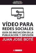 Descargar gratis ebook de joomla VÍDEO PARA REDES SOCIALES CHM MOBI (Literatura española) 9788491806189 de JUAN-JOSÉ BOTÉ
