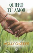 QUIERO TU AMOR (EBOOK) - 9788491888789 - MOLLY O'KEEFE