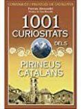 1001 CURIOSITATS DELS PIRINEUS CATALANS - 9788494509889 - FERRAN ALEXANDRI