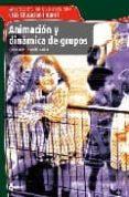 ANIMACION Y DINAMICA GRUPOS (2ª ED.) - 9788496334489 - VV.AA.