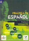 LA CONJUGACION (PRACTICA TU ESPAÑOL) - 9788497781589 - JULIA MILANO LOPEZ