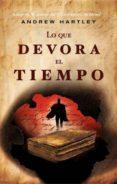 LO QUE DEVORA EL TIEMPO (EBOOK) - 9788498008289 - ANDREW J. HARTLEY