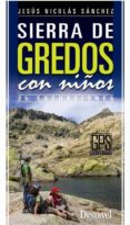 SIERRA DE GREDOS CON NIÑOS: 25 EXCURSIONES - 9788498292589 - JESUS NICOLAS SANCHEZ