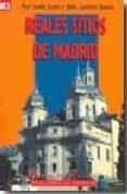REALES SITIOS DE MADRID - 9788498730289 - PILAR CORELLA SUAREZ