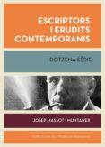 ESCRIPTORS I ERUDITS CONTEMPORANIS. - 9788498836189 - JOSEP MASSOT I MUNTANER