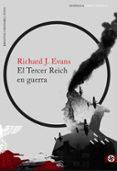 EL TERCER REICH EN GUERRA - 9788499425689 - RICHARD J. EVANS
