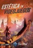 ESTETICA EN VIDEOJUEGOS - 9788499647289 - JOSE A. CORBAL