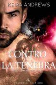 CONTRO LA TENEBRA (EBOOK) - 9788893123389