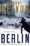 BERLIN: THE DOWNFALL 1945 - 9780141032399 - ANTHONY BEEVOR