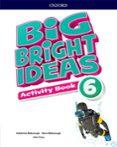 BIG BRIGHT IDEAS 6. ACTIVITY BOOK - 9780194110099 - VV.AA.